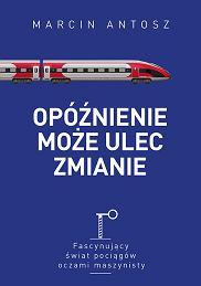 'Opóźnienie może ulec zmianie' Marcina Antosza, Wydawnictwo Muza (materiały prasowe)
