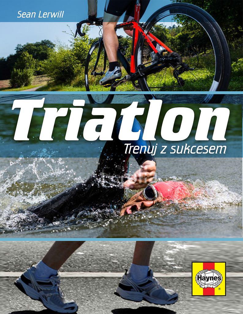 Triatlon. Trenuj z sukcesem