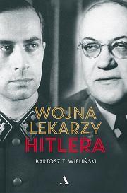 Książka 'Wojna lekarzy Hitlera' ukazała się nakładem wydawnictwa Agora (mat. prasowe)