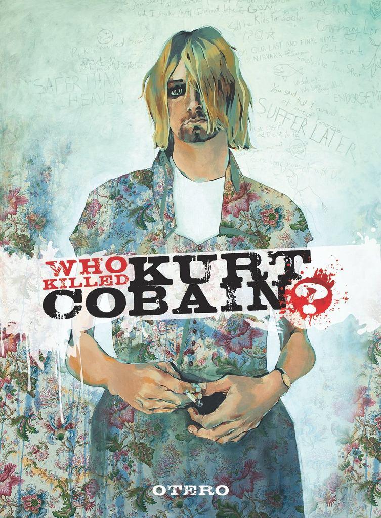 Who killed Kurt Cobain?