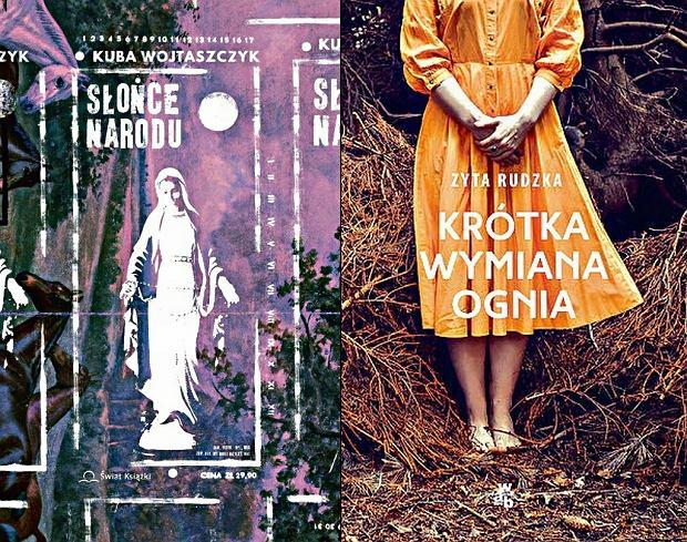 Okładki książek: 'Słońce narodu' Kuby Wojtaszczyka,  'Krótka wymiana ognia' Zyty Rudzkiej