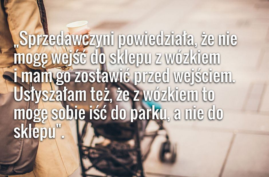 Cytat ze zdjęcia pochodzi z tekstu 'Matka z dzieckiem w wózku wyproszona ze sklepu. Kara grzywny dla właściciela: 20 złotych'/'Codziennik Feministyczny'