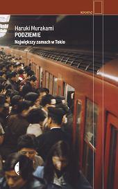 Książka Harukiego Murakamiego 'Podziemie. Największy zamach w Tokio', tłumaczenie: Michał Kłobukowski (fot. Materiały prasowe)