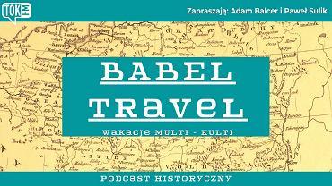 Podcast TOK FM 'Babel - Travel'