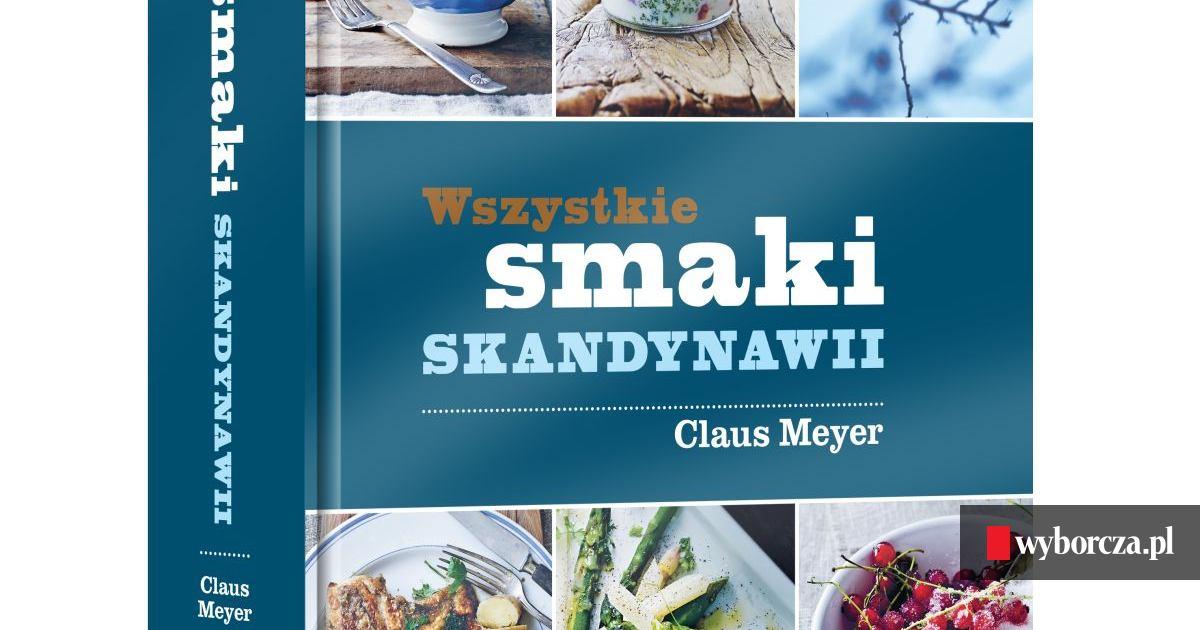 Wszystkie Smaki Skandynawii Książka Dla Tych Którzy Chcą