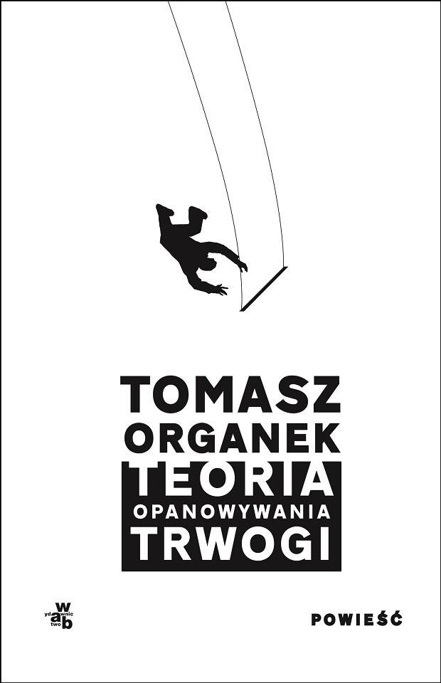 Okładka książki 'Teoria opanowywania trwogi', Tomasz Organek