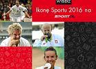 Ikona Sportu 2016 czytelników Sport.pl [PLEBISCYT]