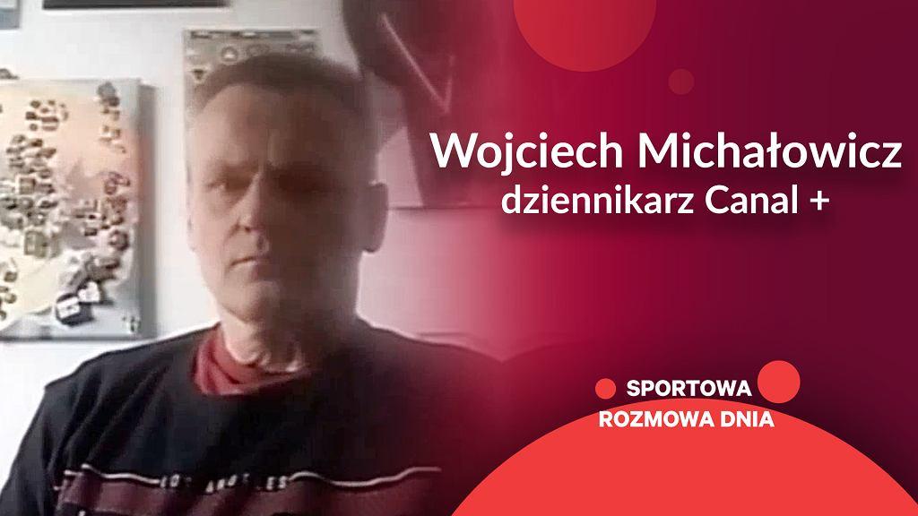 Rozmowa dnia z Wojciechem Michałowiczem