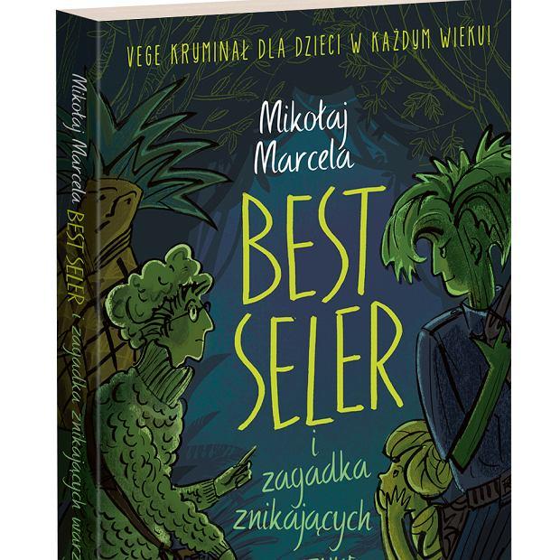 Okładka pierwszej książki Mikołaja Marceli Best Seler i zagadka zniknięcia warzyw