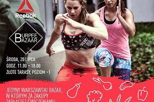 Burpee Bazaar w Reebok Pop Up Store - jedyny warszawski bazar, w którym za zakupy zapłacisz ćwiczeniami