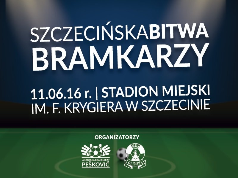 Szczecińska Bitwa Bramkarzy organizowana przez Borisa Peskovicia, który jest trenerem bramkarzy Pogoni Szczecin