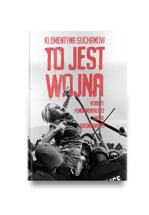 Klementyna Suchanow 'To jest wojna' - okładka
