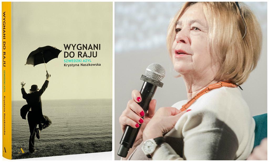 Książka ''Wygnani do raju. Szwedzki azyl'' Krystyny Naszkowskiej ukazała się nakładem Wydawnictwa Agora (fot. materiały prasowe)