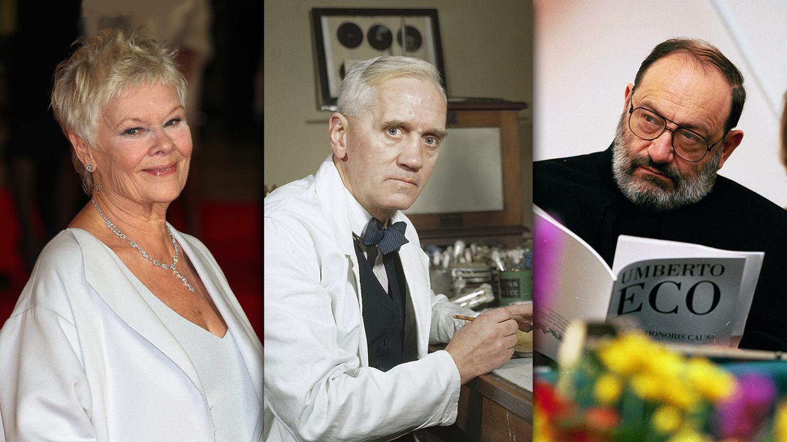 Judith Dench, Alexander Fleming, Umberto Eco