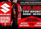 Suzuki Boxing Night II - Masternak vs. Radchenko