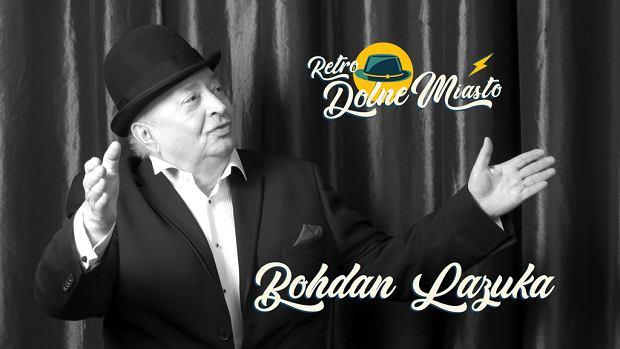 RETRO Dolne Miasto, Bohdan Łazuka będzie gościem imprezy już 7 września