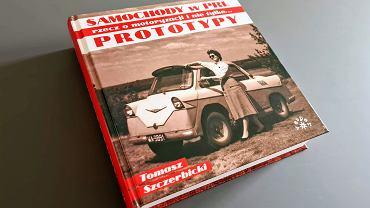 Książka Tomasza Szczerbickiego 'Prototypy'
