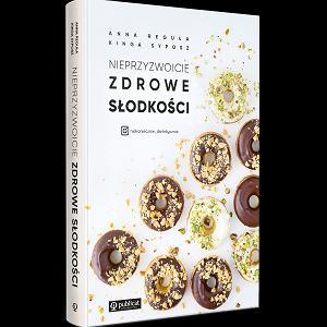 Nieprzyzwoicie zdrowe słodkości - recenzja książki