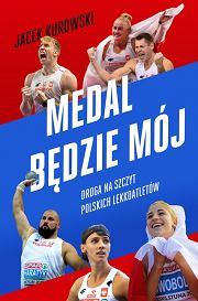 Książka Jacka Kurowskiego 'Medal będzie mój' (fot. Materiały prasowe)