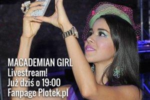 LIVESTREAM Z MACADEMIAN GIRL!