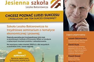 Weź udział w Jesiennej Szkole Leszka Balcerowicza