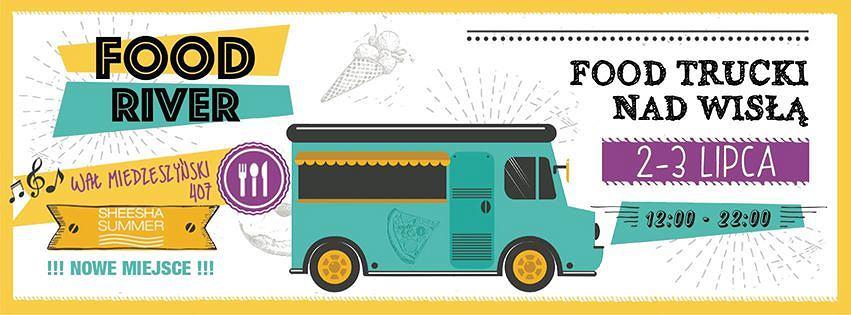 Food River: dwudniowe święto street foodu nad Wisłą!