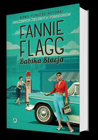 Fannie Flagg, 'Babska stacja', Wydawnictwo Otwarte
