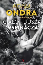 Książka 'Ciało i dusza wspinacza' Adama Ondry, tłumaczenie: Michał Rogalski (fot. Materiały prasowe)