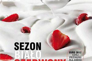 Czerwcowy numer magazynu Kuchnia już w sprzedaży!