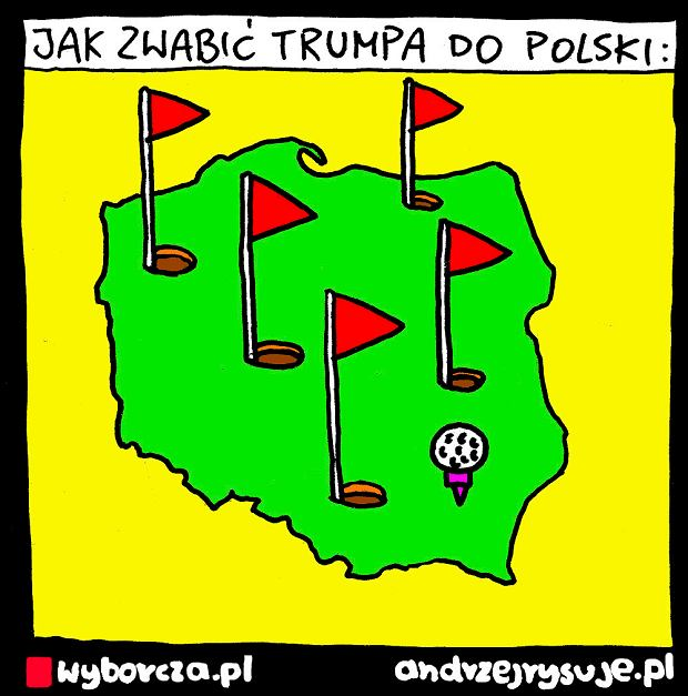 andrzejrysuje.pl | JAK ZWABIĆ TRUMPA DO POLSKI - andrzejrysuje.pl | JAK ZWABIĆ TRUMPA DO POLSKI -