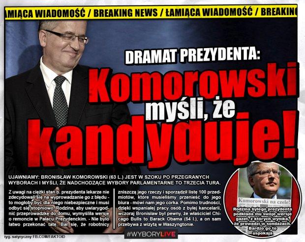 Komorowski myśli, że kandyduje [Faktoid] - Ujawniamy: Bronisław Komorowski (63 l.) jest w szoku po przegranych wyborach i myśli, że nadchodzące wybory parlamentarne to trzecia tura    - Faktoid