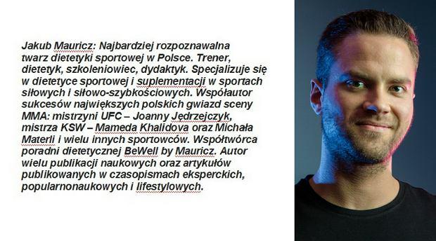Jakub Mauricz: trener, dietetyk, szkoleniowiec, dydaktyk. Specjalizuje się w dietetyce sportowej i suplementacji w sportach siłowych i siłowo-szybkościowych