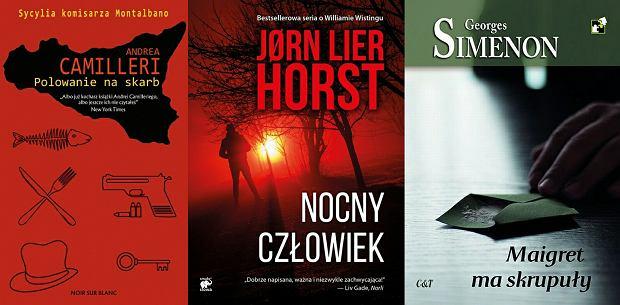 'Polowanie na skarb', Andrea Camilleri; 'Nocny człowiek', Jorn Lier Horst; 'Maigret ma skrupuły', Georges Simenon