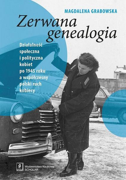 Dr Magdalena Grabowska 'Zerwana genealogia' (okładka książki)