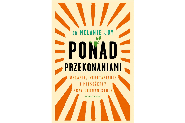Książka 'Ponad przekonaniami' ukazała się nakładem Wydawnictwa Marginesy (mat. prasowe)