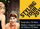 Styling Tour 2013 - styliści i wizażyści czekają na Ciebie w TK Maxx