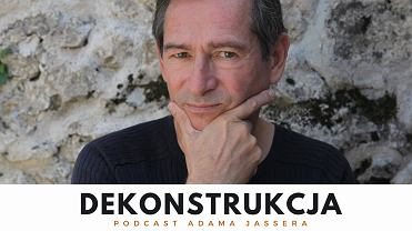 Dekonstrukcja, podcast TOK FM, na zdjęciu autor, Adam Jasser