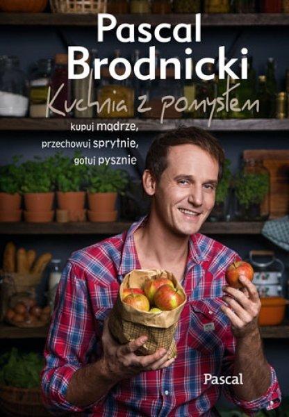"""""""Kuchnia z pomysłem"""" Pascala Brodnickiego"""