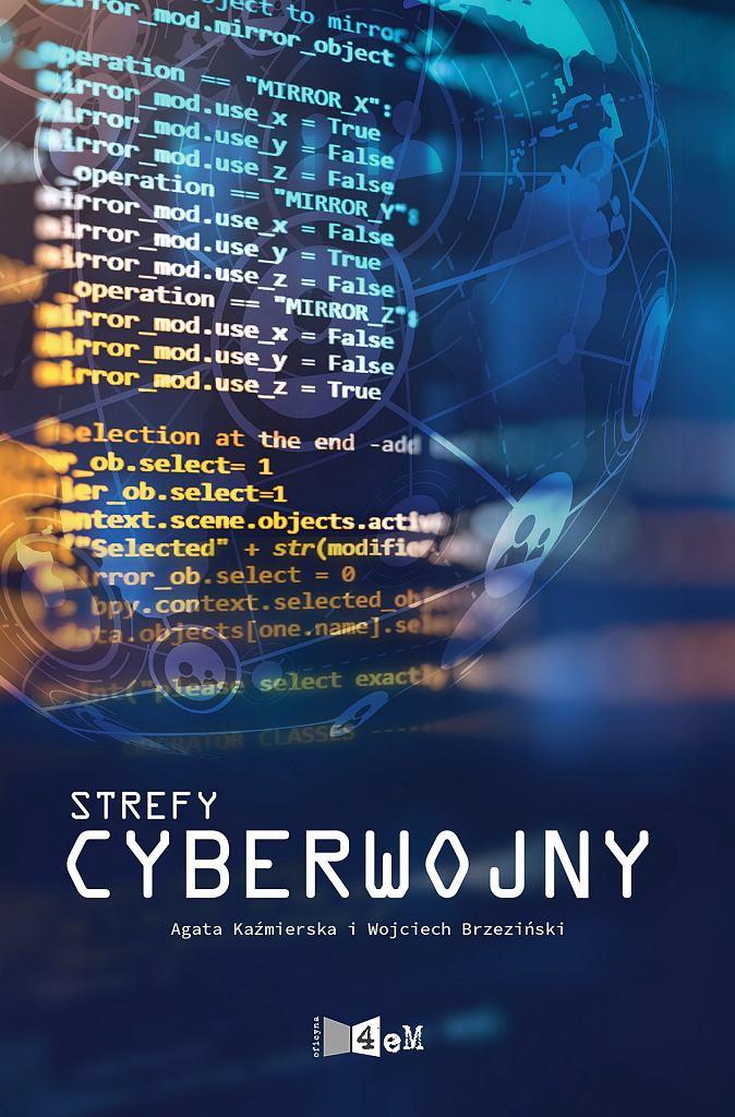 Cyberwojny, Agata Kaźmierska i Wojciech Brzeziński