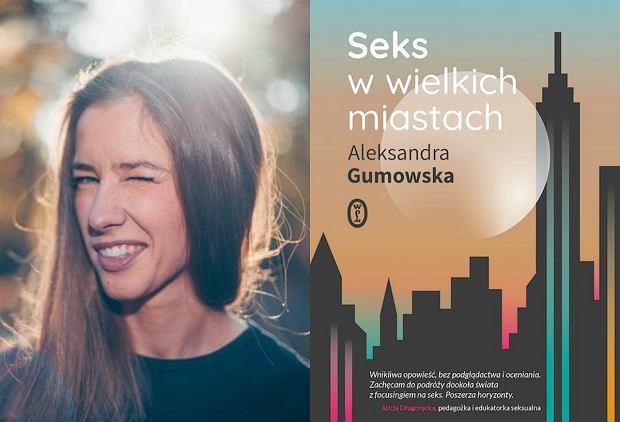 Aleksandra Gumowska 'Seks w wielkich miastach'