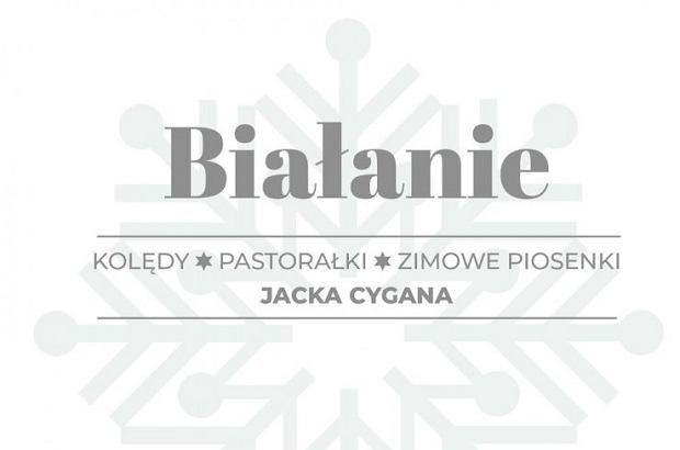 'Białanie' - Kolędy, pastorałki, zimowe piosenki Jacka Cygana