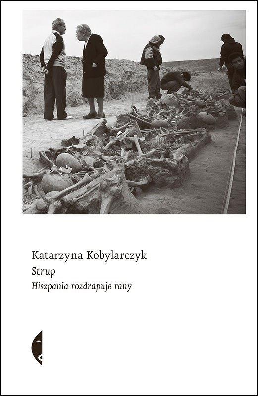 Okładka książki 'Strup. Hiszpania rozdrapuje rany', Katarzyna Kobylarczyk