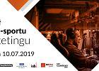 Konferencja Digital Adventure 4: Potencjał sportu i e-sportu w marketingu już 10.07.2019