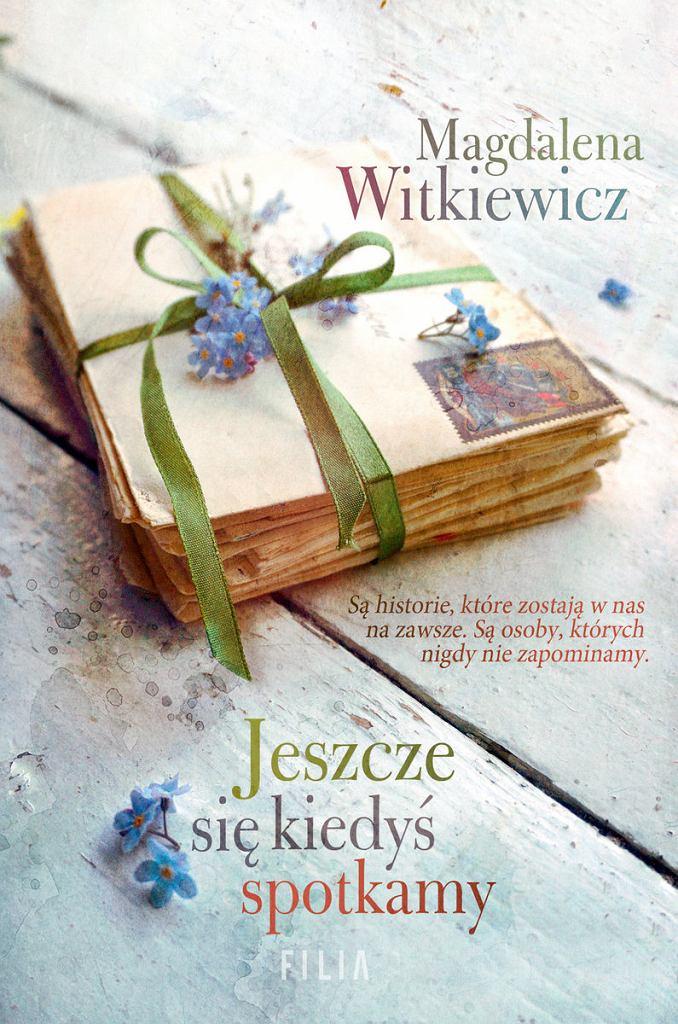 Magdalena Witkiewicz - 'Jeszcze się kiedyś spotkamy'