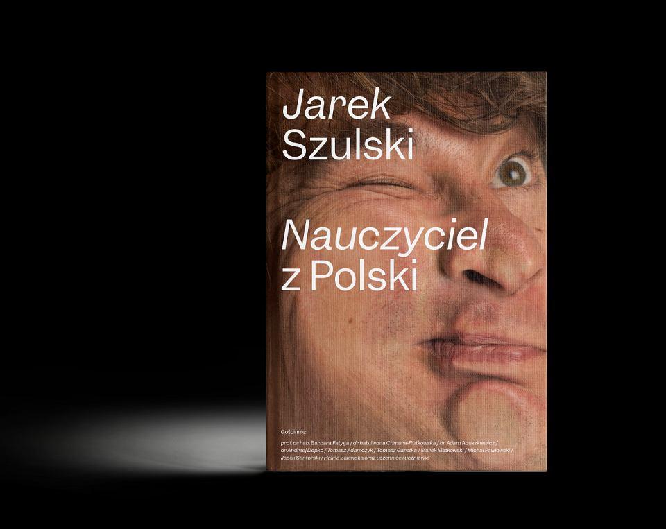 Książka Jarka Szulskiego ukazała się w styczniu 2021 r.