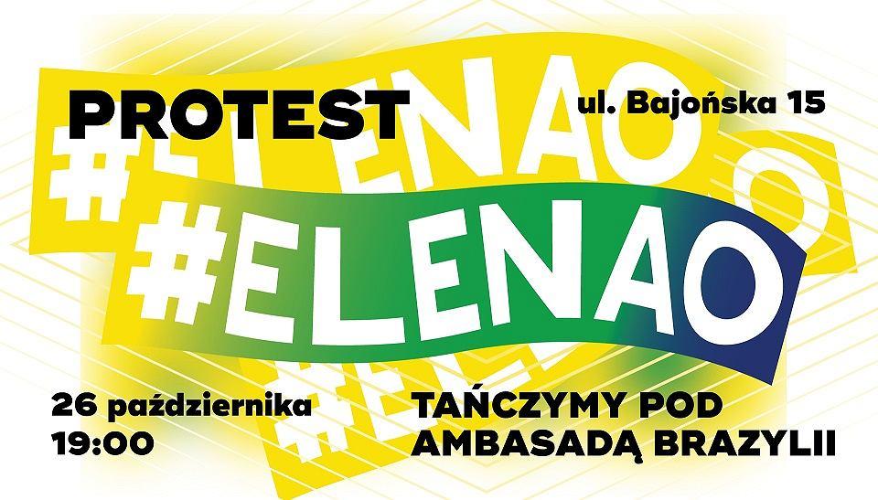 Protest 'Elenao odbędzie się w piątek pod ambasadą Brazylii