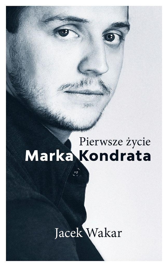 Pierwsze życie Marka Kondrata