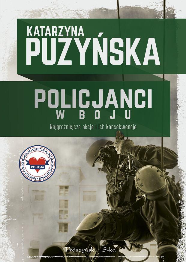 Katarzyna Puzyńska 'Policjanci. W boju'