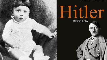Adolf Hitler jako dziecko oraz okładka książki 'Hitler' Petera Longericha
