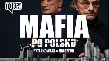 Mafia po polsku - podcast Piotra Najsztuba i Piotra Pytlakowskiego